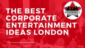 the best corporate entertainment ideas London, corporate events